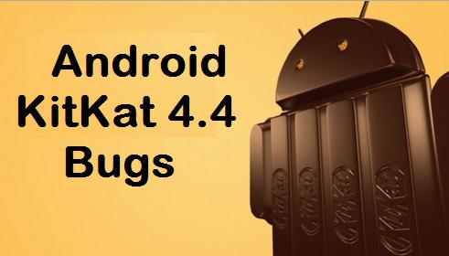 KitKat 4.4 Bugs
