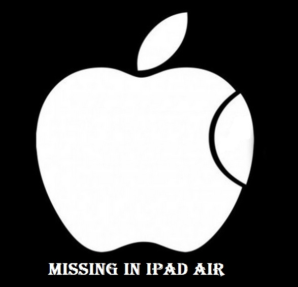 MISSING IN iPad Air
